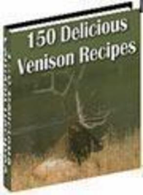 Product picture 150 Delicious Venison Recipes Ebook Resell
